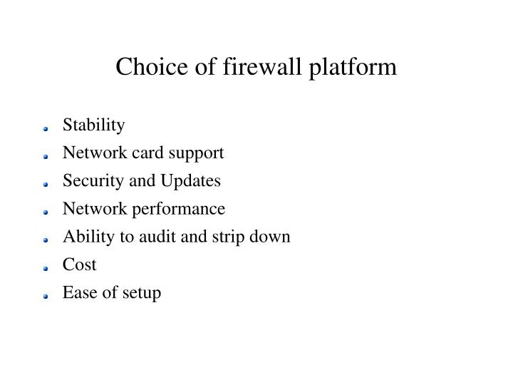 Choice of firewall platform