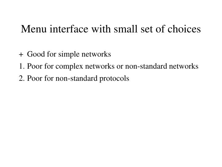 Menu interface with small set of choices