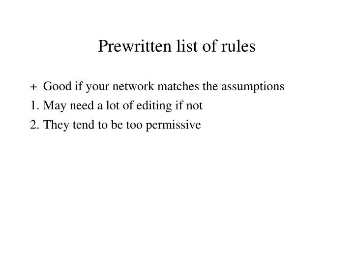 Prewritten list of rules