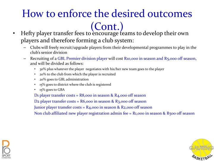 How to enforce the desired outcomes (Cont.)