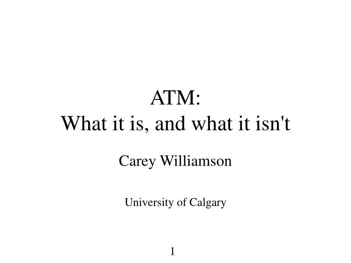 atm what it is and what it isn t n.