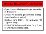 drill 5 movement direction