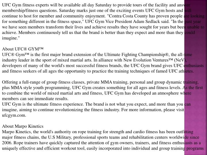 UFC Gym fitness experts will be available all day Saturday to provide tours of the facility and answ...