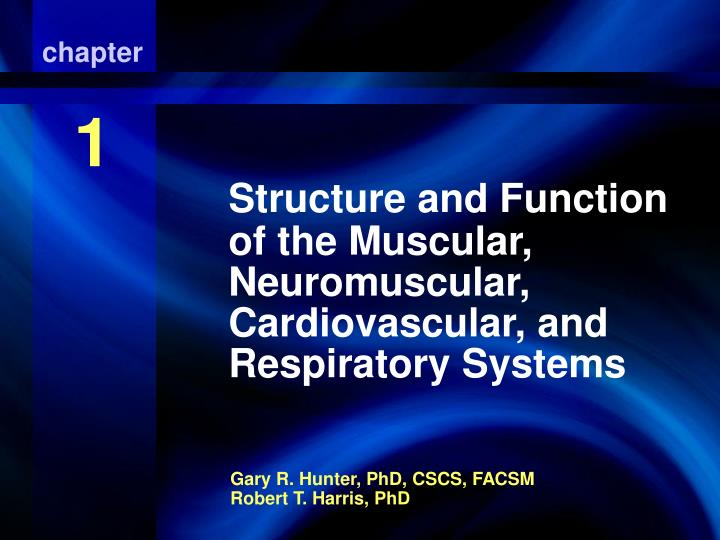 structure and function of the muscular neuromuscular cardiovascular and respiratory systems n.
