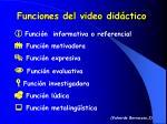 funciones del video did ctico