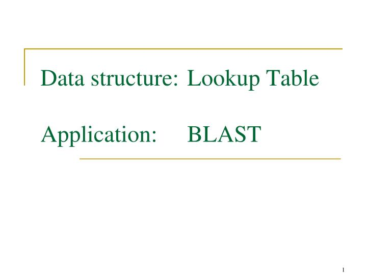 data structure lookup table application blast n.