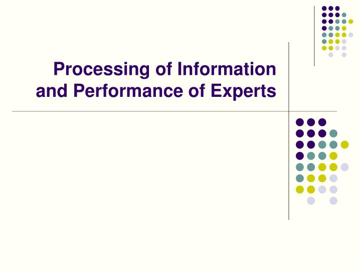 processing of information and performance of experts n.