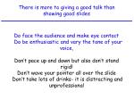 there is more to giving a good talk than showing good slides