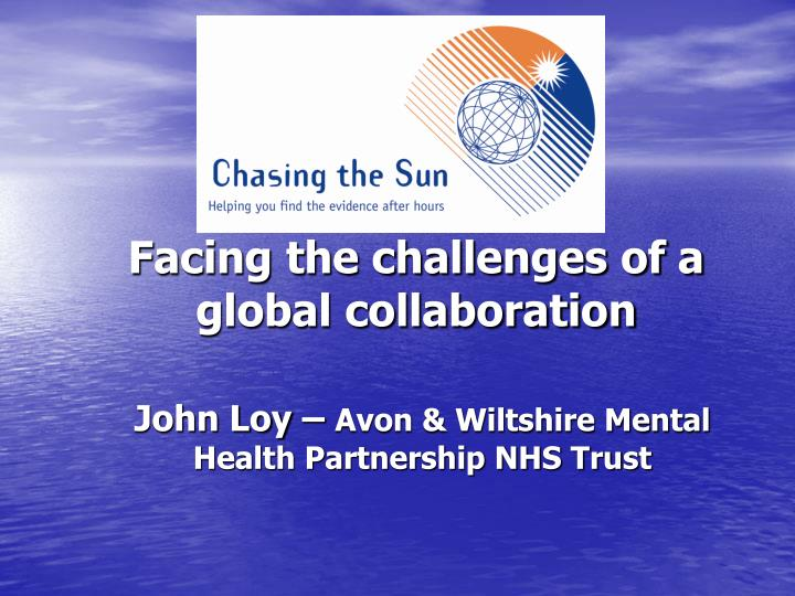 facing the challenges of a global collaboration n.