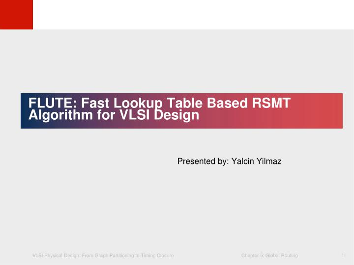 flute fast lookup table based rsmt algorithm for vlsi design n.
