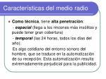 caracter sticas del medio radio2
