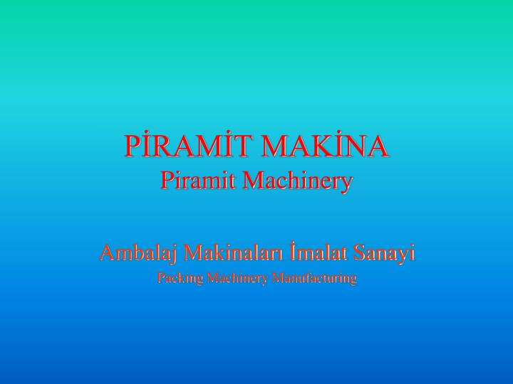 p ram t mak na piramit machinery n.