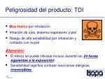 peligrosidad del producto tdi