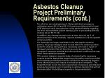 asbestos cleanup project preliminary requirements cont