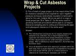 wrap cut asbestos projects