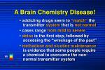 a brain chemistry disease