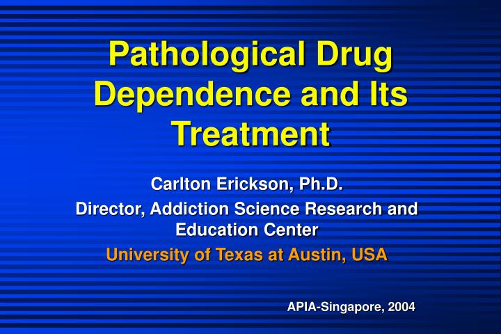pathological drug dependence and its treatment n.