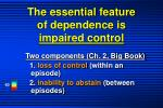 the essential feature of dependence is impaired control