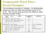 compensable travel time escort transport1