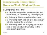 compensable travel time home to work work to home