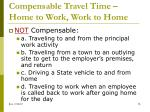 compensable travel time home to work work to home1