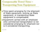 compensable travel time transporting state equipment