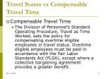 travel status vs compensable travel time4