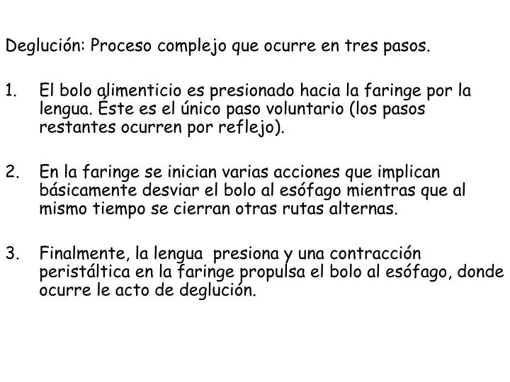 Deglución: Proceso complejo que ocurre en tres pasos.