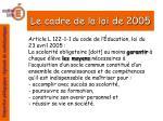 le cadre de la loi de 2005
