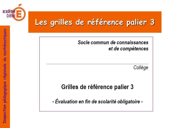 Les grilles de référence palier 3