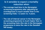 is it sensible to expect a mortality reduction when