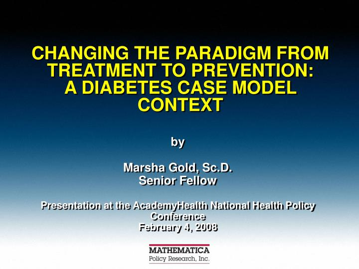 changing the paradigm from treatment to prevention a diabetes case model context n.