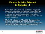 federal activity relevant to diabetes i