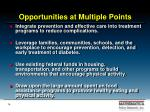 opportunities at multiple points