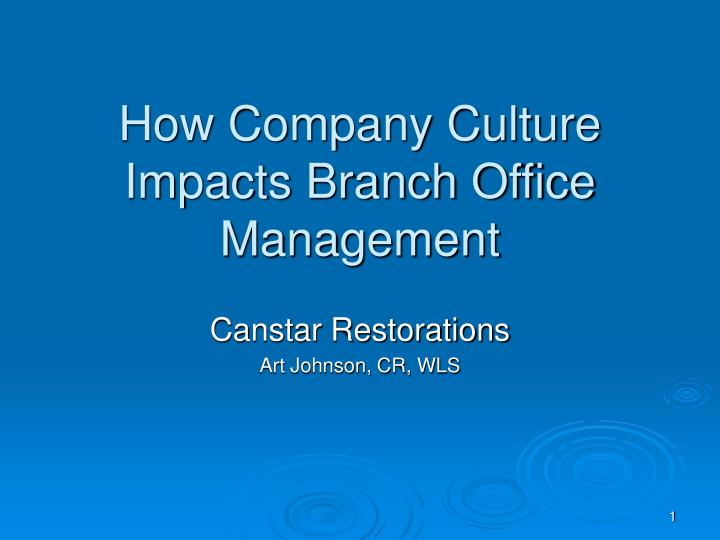 how company culture impacts branch office management n.