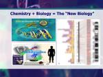 chemistry biology the new biology