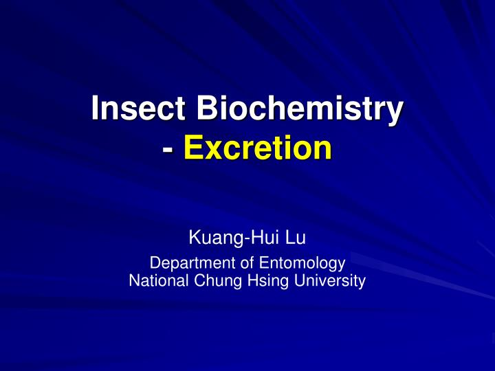 insect biochemistry excretion n.