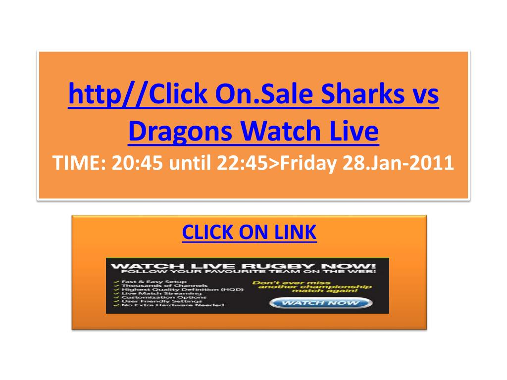 http click on sale sharks vs dragons watch live time 20 45 until 22 45 friday 28 jan 2011 l.
