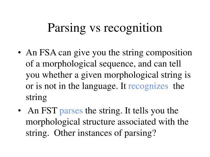 Parsing vs recognition