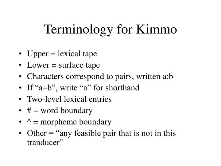 Terminology for Kimmo