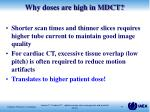 why doses are high in mdct