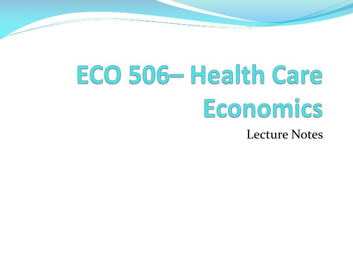 eco 506 health care economics n.