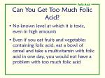 can you get too much folic acid