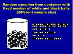 random sampling from container with fixed number of white and black balls different sample size