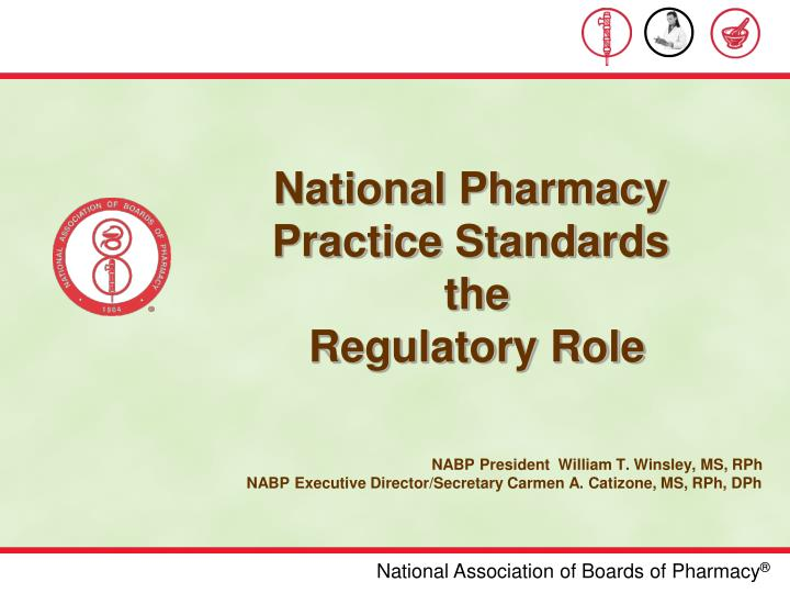 national pharmacy practice standards the regulatory role n.