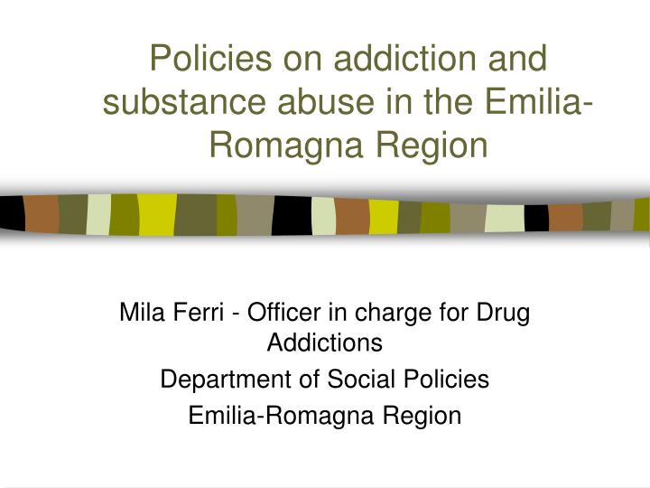 policies on addiction and substance abuse in the emilia romagna region n.
