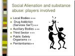 social alienation and substance abuse players involved