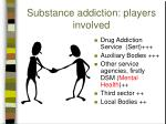 substance addiction players involved