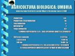 agricoltura biologica umbria elaborazione coldiretti su dati mipaf e nomisma anno 2000