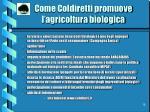 come coldiretti promuove l agricoltura biologica